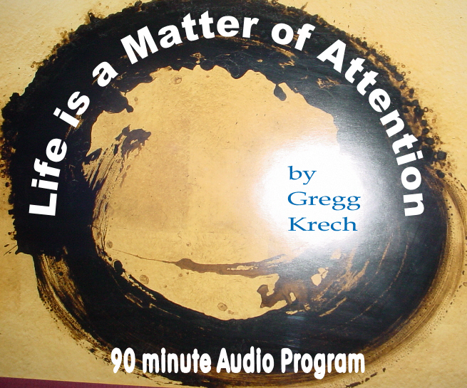 Life Is a Matter of Attention recording